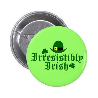 Botón irresistiblemente irlandés (usted escoge el  pin