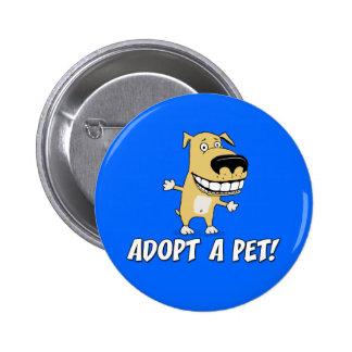 Botón lindo del perro: Adopte a un mascota Pin Redondo De 2 Pulgadas