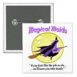 Botón mágico de la bruja de las criadas pin