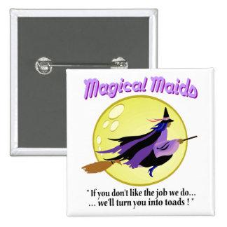 Botón mágico de la bruja de las criadas pin cuadrado