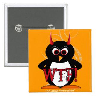 Botón malvado Bling del pingüino WTF Pin Cuadrado