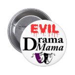 Botón MALVADO de la mamá del drama con colores mod Pins