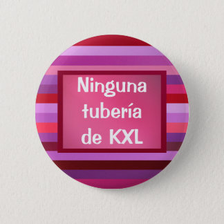 Botón - Ninguna tubería de KXL Pinback Button