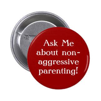 Botón No-Agresivo del Parenting Pin Redondo De 2 Pulgadas