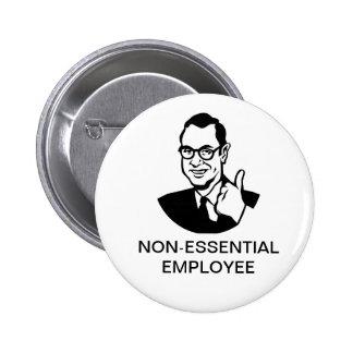 Botón no esencial del empleado pin redondo de 2 pulgadas