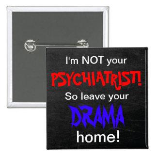 ¡Botón - no soy su psiquiatra