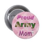 Botón orgulloso de la mamá del ejército pins