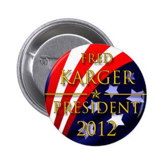Botón presidencial de Fred Karger 2012 Pin Redondo De 2 Pulgadas