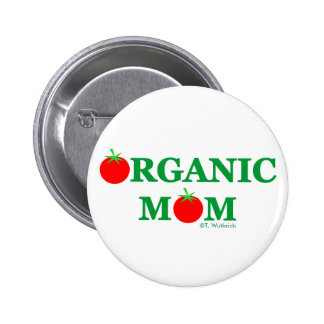 Botón que cultiva un huerto de la mamá orgánica pin redondo de 2 pulgadas
