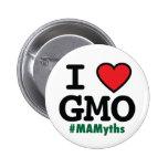 Botón redondo de I <3 GMO Pin Redondo De 2 Pulgadas