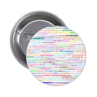 Botón redondo del diseño II del texto de Elizabeth Pin Redondo De 2 Pulgadas