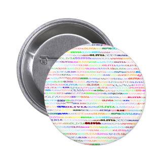 Botón redondo del diseño II del texto de Olivia Pin Redondo De 2 Pulgadas