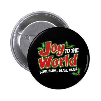 Botón redondo soso soso del mundo de la alegría (o pin redondo de 2 pulgadas