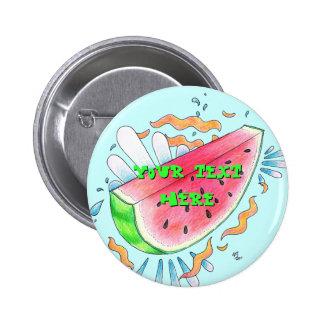 Botón salvaje de la sandía pin redondo de 2 pulgadas