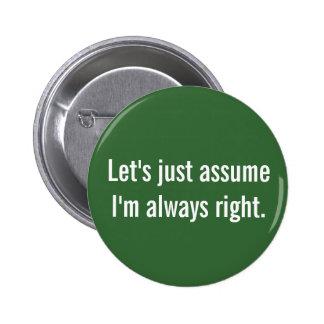 Botón siempre derecho pin redondo de 2 pulgadas