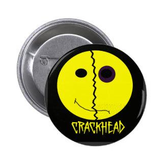 Botón sonriente de Crackhead Pin Redondo De 2 Pulgadas