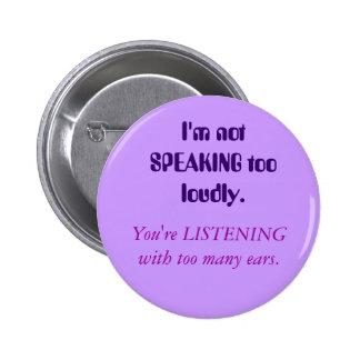 Botón sordo Solo-Echado a un lado de la conciencia Pin Redondo De 2 Pulgadas