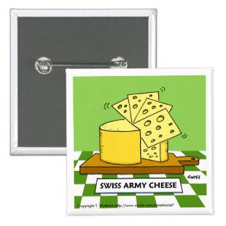Botón suizo divertido del dibujo animado del queso pin cuadrado
