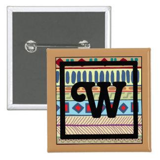 Botón tribal del W-Monograma Pin Cuadrado