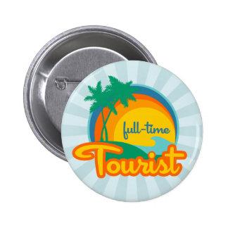 Botón turístico a tiempo completo pin redondo de 2 pulgadas