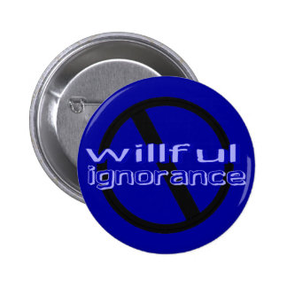 Botón voluntarioso de la ignorancia de la prohibic pin redondo de 2 pulgadas