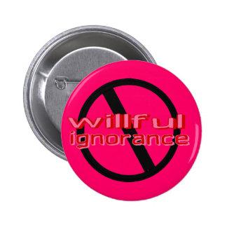 Botón voluntarioso de la ignorancia (rosa) pin redondo de 2 pulgadas