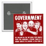 Botones de Lunatics del gobierno Pins