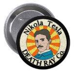 Botones del Co. del rayo de muerte de Nikola Tesla
