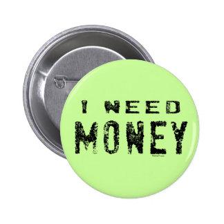 Botones del dinero de la necesidad pin