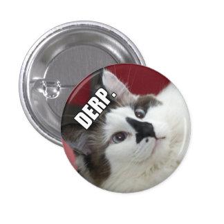 Botones del gato de Derp Pin Redondo De 1 Pulgada