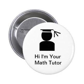 Botones del profesor particular de la matemáticas pin redondo de 2 pulgadas