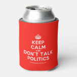 [Crown] keep calm and don't talk politics  Bottle/can coolers can cooler