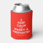 [Campfire] keep calm and marry a firefighter  Bottle/can coolers can cooler