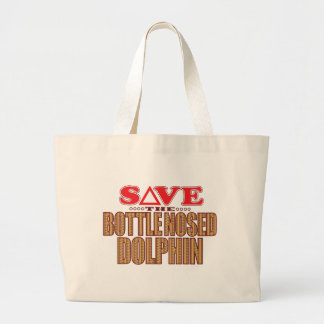Bottle Nosed Dolphin Save Large Tote Bag