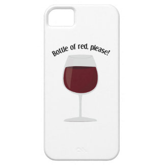 Bottle Of Red, Please! iPhone 5/5S Cases