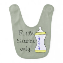 Bottle service only! bib
