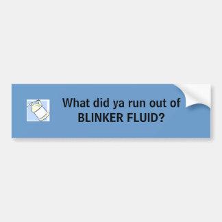 bottle, What did ya run out of BLINKER FLUID? Bumper Stickers