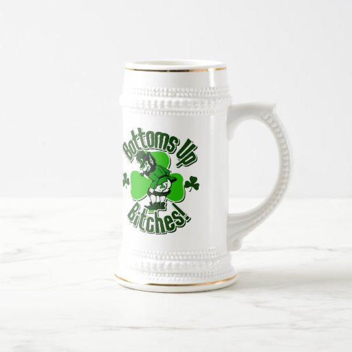 Bottoms Up Bitches Irish Humor Beer Stein