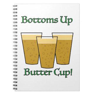 Bottoms Up Butter Cup! Notebook