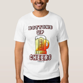 Bottoms Up,Cheers,Oil Field Saying,Beer,Oil,Gas T Shirt