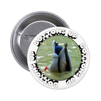 Bottom's Up Pinback Button