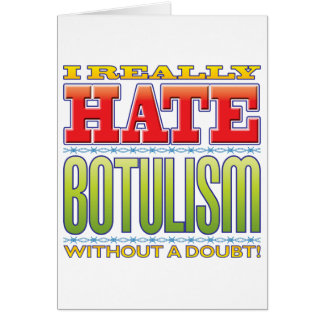 Botulism Hate Greeting Card