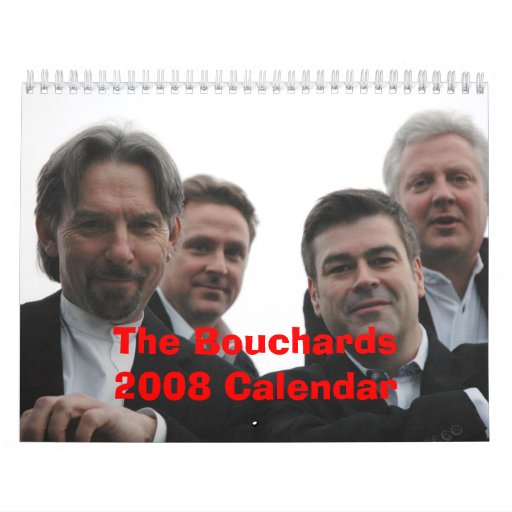 Bouchards 2008 Calendar New!