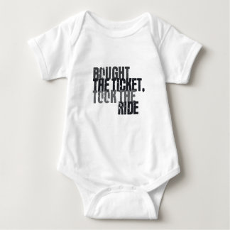 Bought the ticket, took the ride baby bodysuit