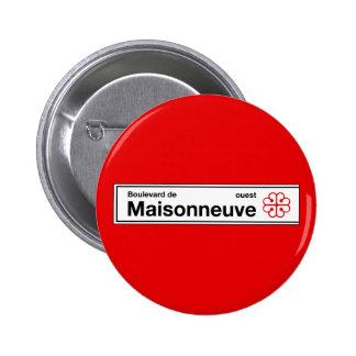 Boulevard de Maisonneuve, placa de calle de Montre Pin Redondo De 2 Pulgadas