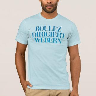 Boulez Dirigiert Webern T-Shirt