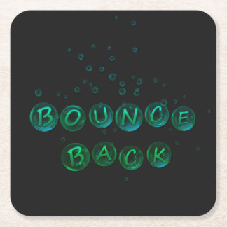 Bounce back. square paper coaster