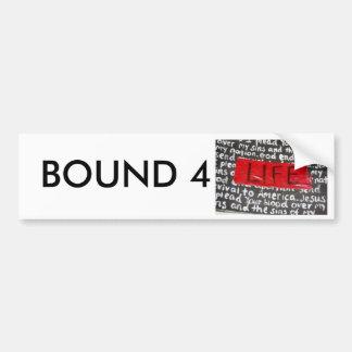 bound4life copy, BOUND 4 Bumper Sticker