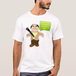 bound to happen T-Shirt