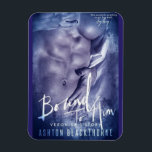 """Bound to Him by Ashton Blackthorne Book Cover Magnet<br><div class=""""desc"""">Bound to Him by Ashton Blackthorne Book Cover Magnet.</div>"""